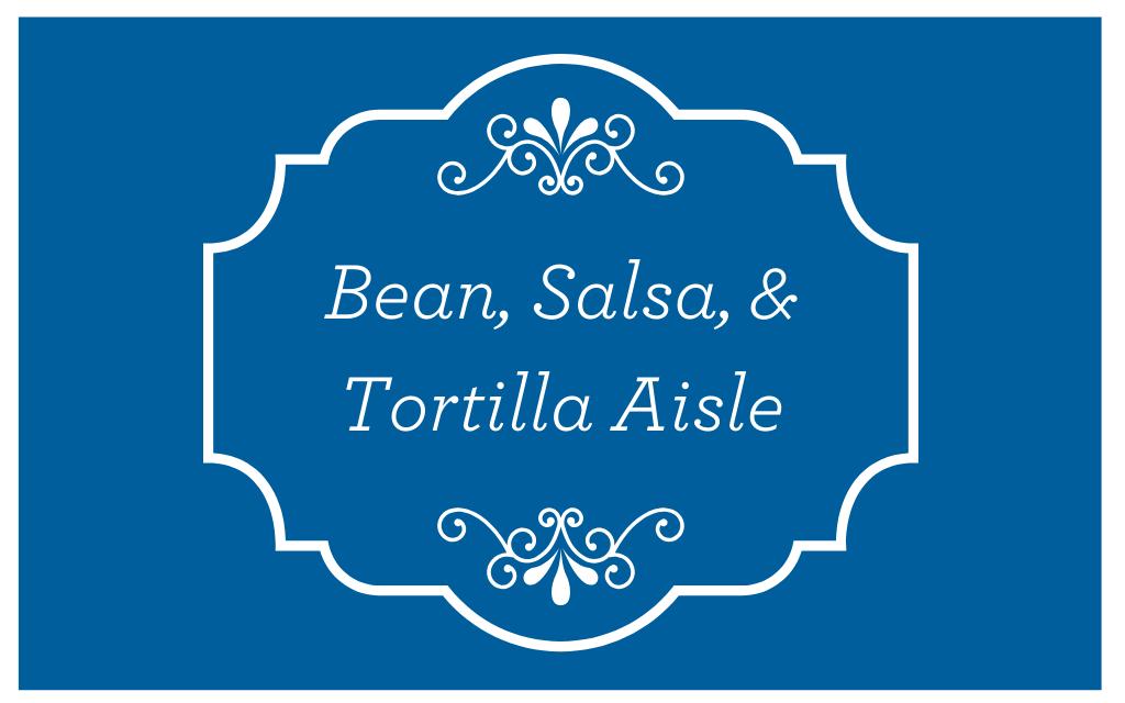 Beans, Salsa, & Tortilla Aisle